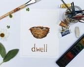 Dwell 8x10 Print