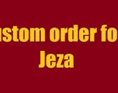 Custom Order for Jeza