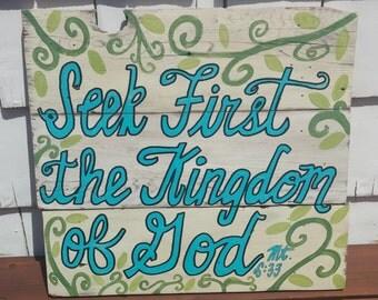 Seek First the Kingdom of God Pallet sign