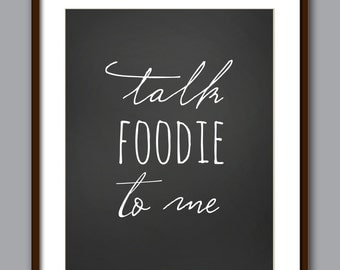 Talk Foodie To Me Art Print - Food Print - Kitchen Print - Cook Print