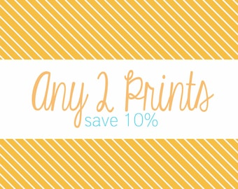 Purchase any 2 prints - save 10%