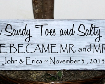 Primitive - With sandy toes and salty kisses we became mr. and mrs. - with names and established date - wedding wood sign