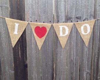 I Do Wedding Burlap Banner