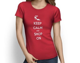 Keep Calm and Shop On Women's T-shirt