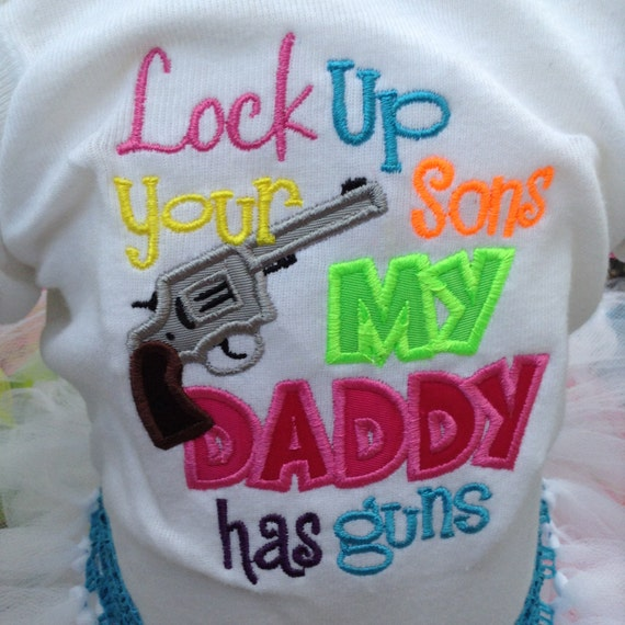 Lock Up My Generator : Lock up your son my daddy has guns by bjsultimatedesigns