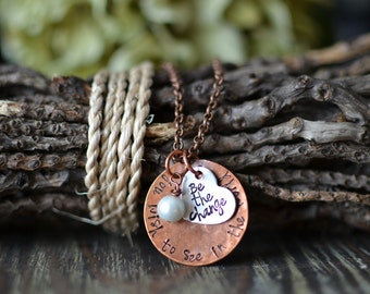 Hand Stamped Jewelry-Inspirational Jewelry-Mother's Necklace-Be the change you wish to see in the world necklace