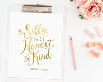 Gold Foil Print, Be Silly Be Honest Be Kind, Motivational Print, Gold Gallery Wall Prints,Gold & White Decor, Gold Poster Art Print