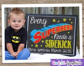 Every Superhero Needs a Sidekick Mine Arrives With Custom Date Chalkboard Pregnancy Announcement Baby Reveal Chalk Poster Sign Photo Prop