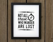 Not All Those Who Wander Are Lost black and white quote print