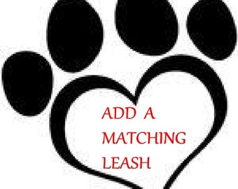 4 Ft , 5 Ft , 6 Ft MATCHING LEASH**Custom Made*