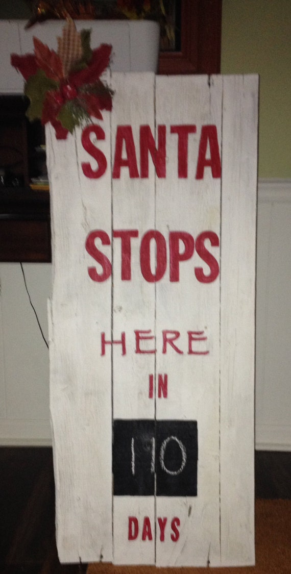 40 X 17 Pallet Sign Santa Stops Here Countdown The