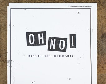 Funny Get Well Soon Card - Get Better Cards - Oh No Card