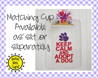 Personalized Acrylic Clipboard - Keep Calm and Adopt a Dog, Keep Calm and Adopt a Cat, Pet Rescue, Animal Rescue, Great Gift Animal Lovers