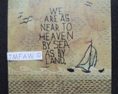 "Primitive Folk Art Print ""We are as near to Heaven by Sea as by Land"" Copyright Lithograph Print of Original Handcrafted Folk Art Stitchery"
