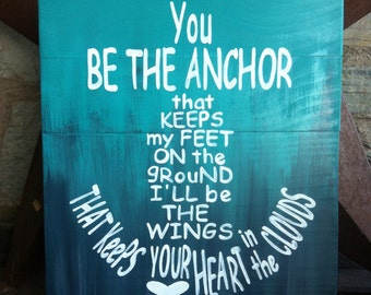 You Be The Anchor | wooden | Plank | hand painted sign | Beach sign | Keep your heart in the clouds | Love | Rustic Coastal | Aqua |