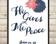 He Gives Me Peace John 14:27 8X10 INSTANT DOWNLOAD Printable - Biblical Quote, Floral Print, Navy and Coral, Nursery Art, Scripture Print