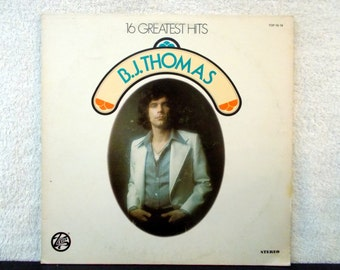 B J Thomas- 16 Greatest Hits. 1976 Trip Records. Vintage vinyl LP 33 record album