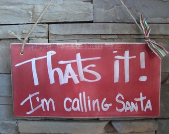 That's it, I'm calling Santa Christmas sign, holiday sign, rustic christmas sign, Christmas decoration