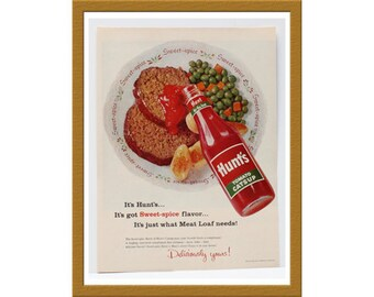 "1957 Hunt's Tomato Catsup Color Print AD / Just what meat loaf needs / 9"" x 13"" / Original Advertisement / Buy 2 ads Get 1 FREE"