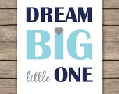 Dream big little one, navy blue nursery decor, baby boy nursery art, boys room decor, nursery decor -INSTANT DOWNLOAD