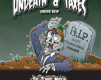 Undeath & Taxes Zombie Comic Graphic Novel by Carter Reid