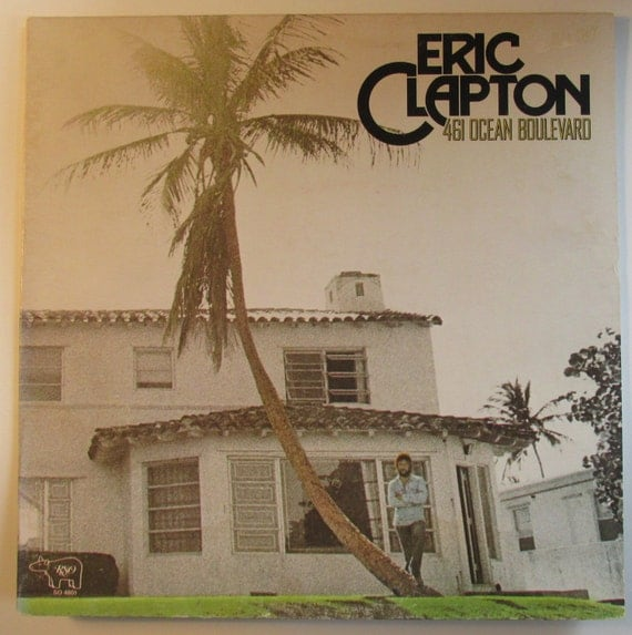Eric Clapton 461 Ocean Boulevard Contains the hit I Shot The Sheriff