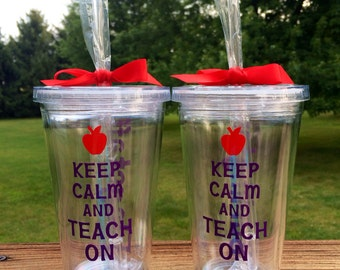 Keep Calm and Teach On Tumbler with Name on Back