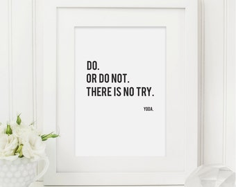 Do or Do Not, There is No Try- Yoda Quote, Instant Digital Download Printable, Artwork, A4 Black and White Typography Print for the Home
