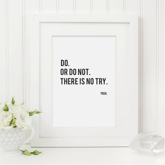 Yoda Quote There Is No Try: Do Or Do Not There Is No Try Yoda Quote Instant By