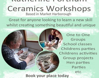 Ceramic Workshops, 2 HOUR class, ceramics, Pottery classes / workshop, adults & children, based in Market Harborough, Leicestershire,England