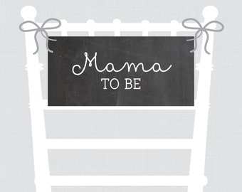 Mama to Be Chair Sign Banner for Baby Shower Printable- Includes Mom To Be, Mama, Mommy, Mum, Dad, Daddy To Be - Chalkboard Collection