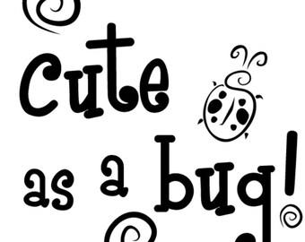 Cute as a bug  vinyl decal/sticke