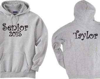 Senior 2015 Personalized Hoodie Sweatshirt.  Gift Idea for the Class of 2015.  For graduating senior 2015.  Senior gift.  Name on back.