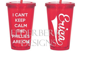 Can't Keep Calm Phillies Tumbler