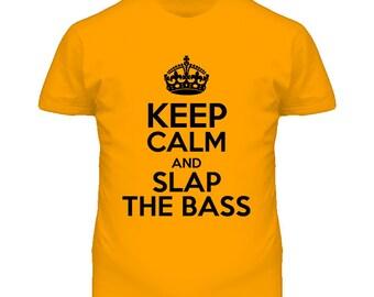 Keep Calm And Slap The Bass T Shirt