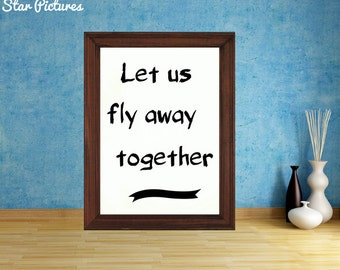 Love romance poster. Wall art decor. Printable art. Let us fly away together.