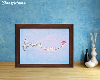 Friendship poster. Wall art decor. Printable art. Forever friends on blue background with heart.