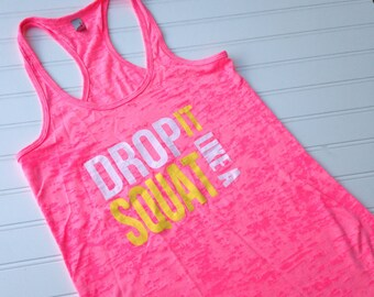 CLEARANCE SALE Women's Fitness Tank Top. Workout Tank. Fun Gym Tank Top.  Racerback burnout.  Drop It Like A Squat/