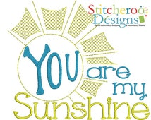 You are My Sunshine  Embroidery Design -In Hoop sizes 4x4, 5x7, 7x7 and 9x9- Instant Download - for Embroidery Machines