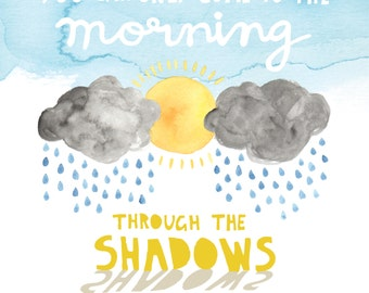 Come to the Morning Through the Shadows Greeting Card