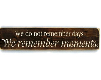 Rustic Wood Sign Wall Hanging Home Decor We Do Not Remember Days We Remember Moments (#1032)