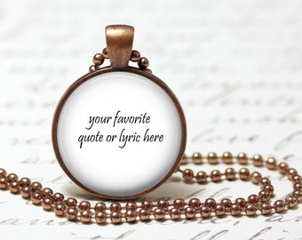 CUSTOM QUOTE or LYRIC personalized pendant necklace or keychain