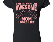 Funny This is What an Awesome Mom Looks Like T-shirt Tshirt Tee Shirt Mothers Day Gift Humor gift for mom Niece Nephew Family Amazing Mama