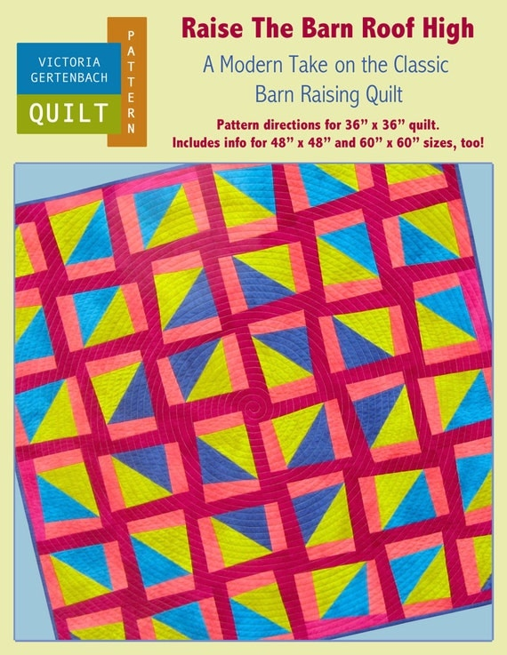 PDF Quilt Pattern - Raise The Barn Roof High - Modern Quilt Pattern - PDF File - Instant Download