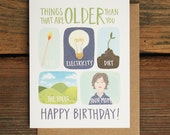 Things That Are Older Than You Funny Birthday Card
