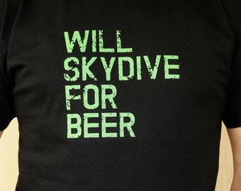 Skydiving T Shirt - Will Skydive For Beer
