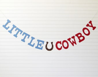 Little Cowboy Banner - 5 inch Letters with Horseshoe - Cowboy Baby Shower Banner Western Banner Baby Boy Shower Decor Cowboy Birthday Banner
