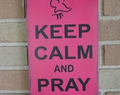 Keep Calm and PRAY/Inspirational Sign/Easter/Wedding Sign/Wood Subway Sign
