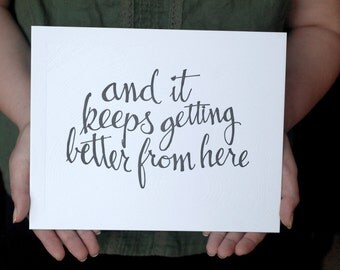 Letterpress Fine Art Print - And It Keeps Getting Better From Here - Motivation