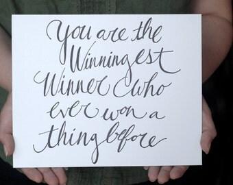 Letterpress Fine Art Print -You Are The Winningest Winner - Motivation